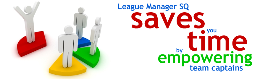 League Manager SQ saves you time by empowering team captains